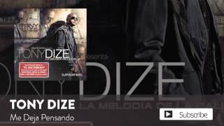 Download lagu Tony Dize - Me Deja Pensando  [ Audio]