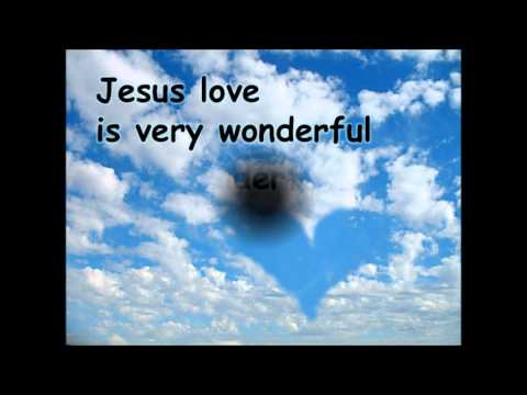 Jesus Love Is Very Wonderful (with Lyrics) video