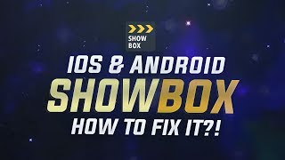Showbox Not Working – Showbox Alternative Fix With Download for iOS & Android