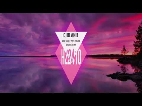 Cho Anh (Dagenix Remix) - Ngọc Dolil x VRT x Stilla D