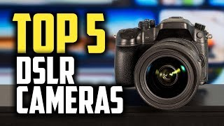 Best DSLR Cameras in 2019 | Top 5 Options For Beginners & Professionals