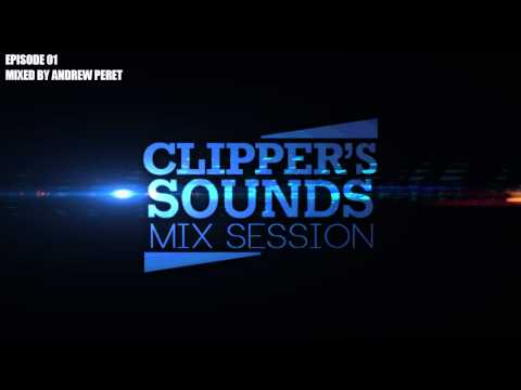 Clipper's Sounds Mix Session Episode 01 - Mixed by Andrew Peret - YouTube Exclusive