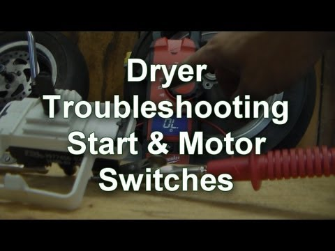 Dryer Troubleshooting - Start and Motor Switch Testing