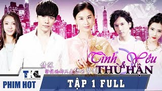 TÌNH YÊU VÀ THÙ HẬN - Tập 1 | Phim Trung Quốc Thái Lan Lồng Tiếng