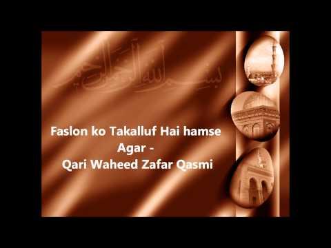 Faslon ko Takalluf Hai humse Agar - Qari Waheed Zafar Qasmi
