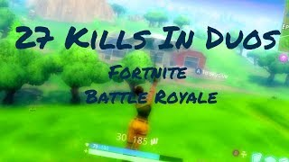 27 Kill Game In Duos - Fortnite Battle Royale