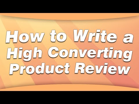 Conversion Crushing Reviews: How to Write a High Converting Product Review