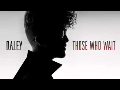 Daley - Those Who Wait Music Videos