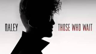 Watch Daley Those Who Wait video