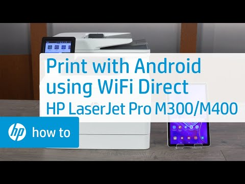 Print Using Wi-Fi Direct from Android to Select HP LaserJet Pro M300, M400 | HP LaserJet | HP