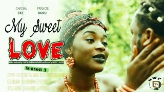 My Sweet Love Nigerian Movie (Season 3 & 4)