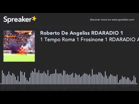 1 Tempo Roma 1 Frosinone 1 RDARADIO AUDIO SPORT NEWS G TIMPANO (creato con Spreaker)