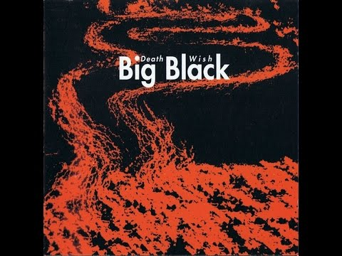 Big Black ~ Death Wish (Full Album)