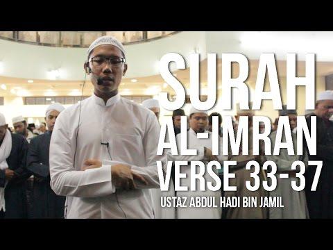 Surah Ali-Imran 33-37 (Ramadan 1437H) - Ustaz Abdul Hadi Bin Jamil ᴴᴰ