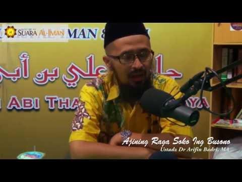 Ceramah Singkat: Ajining Rogo Soko Ing Busono - Ustadz Dr Muhammad Arifin Badri, MA