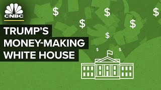 Trump's White House Has Been A Money-Making Machine