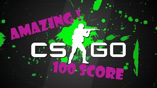 Counter Strike : Global Offensive & 100 Puan Oynanış Özeti [Gameplay Score Summary]