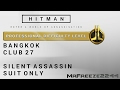 HITMAN   Bangkok   Silent Assassin/Suit Only   Professional Difficulty