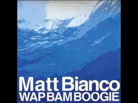 Matt Bianco - Wap Bam Boogie (2006) video