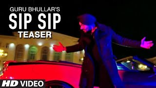 Song Teaser ► Sip Sip: Guru Bhullar Feat Akash D| Releasing on 19 December 2018