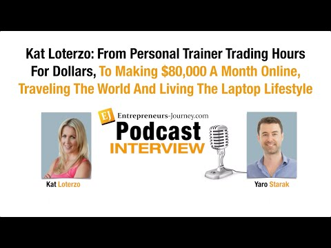 Kat Loterzo: From Personal Trainer Trading Hours For Dollars, To Making $80,000 A Month Online Video