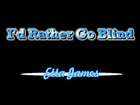 I'd Rather Go Blind   -  Etta James  ( Lyrics ) video