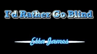 I 39 D Rather Go Blind Etta James