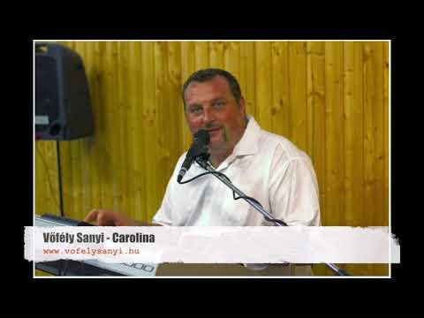 Vőfély Sanyi - Carolina
