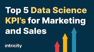 Top 5 Data Science KPI's for Marketing and Sales
