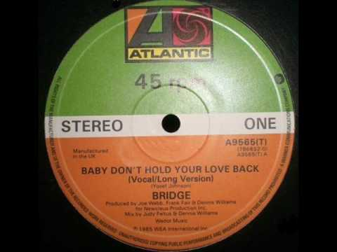 Bridge Baby Dont Hold Your Love Back