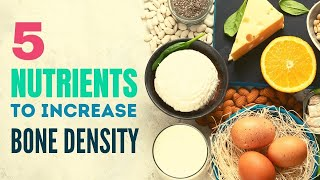 5 Nutrients To Increase Bone Density Naturally | Healthy Living Tips