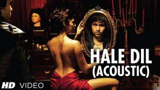 """Hale Dil Acoustic"" Full Video Song HD Murder 2 | Emraan Hashmi, Jacqueline Fernandez"