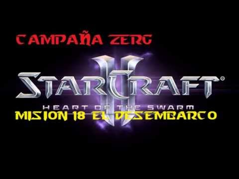 Misin 18 Starcraft 2 Heart Of The Swarm El Desembarco