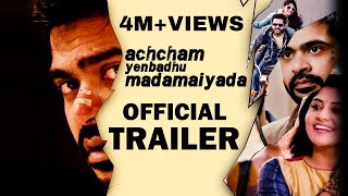 Achcham Yenbathu Madamaiyada - Official Trailer