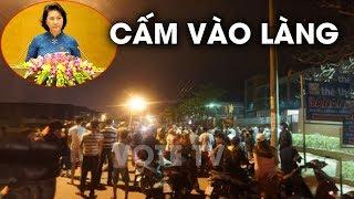 Nhà riêng Nguyễn Thị Kim Ngân bị dân miền tây bao vây cấm không cho về làng #VoteTv