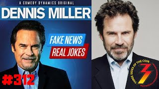 Ep. 312 Comedian Dennis Miller This Week On Three Sides Of The Coin