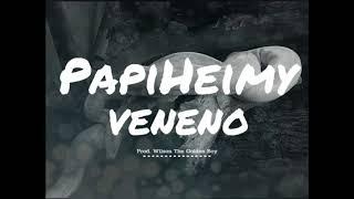 Papi Heimy - Veneno (Prod. Wilson )