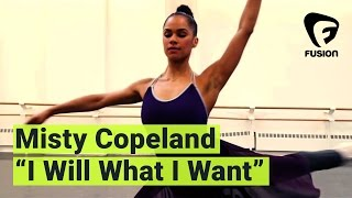 """I Will What I Want:"" How Misty Copeland Beat the Ballet Odds"