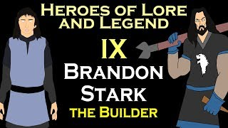 Heroes of Lore and Legend: Bran the Builder (ASOIAF)