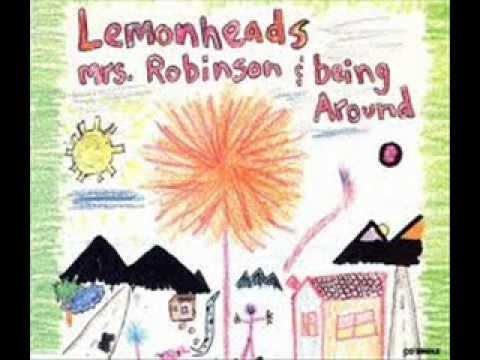 THE LEMONHEADS - MRS ROBINSON - BEING AROUND