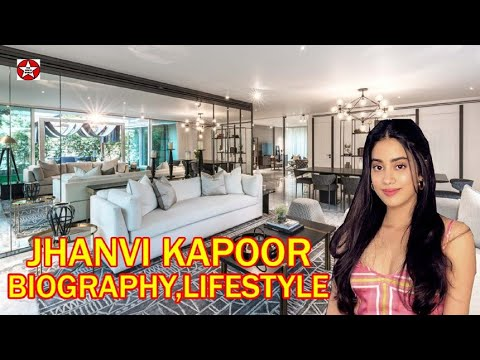 Jhanvi Kapoor Biography | Lifestyle | House | Family | Education | Movies | Boyfriends
