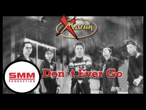 Download X Marun - Don't Ever Go  Mp4 baru