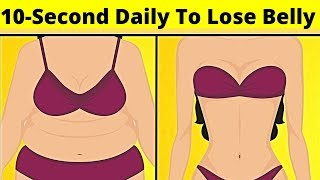 "Lose Weight | Lose Belly Fat | How To Lose Belly Fat With This 10-Second Daily ""Ritual"""