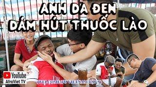 Anh da đen dám hút thuốc Lào ở Sài Gòn (Welcome to Vietnam Tập 5)