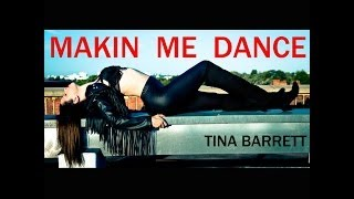 MAKIN  ME DANCE  Tina Barrett