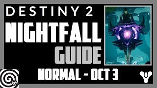 Destiny 2 - Nightfall Guide: Savathun's Song (Week 5, Oct 3rd)