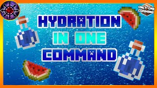 Hydration/Thirst In One Command!