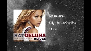 Watch Kat Deluna Enjoy Saying Goodbye video