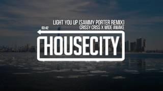 Crissy Criss x Wide Awake - Light You Up (Sammy Porter Remix)