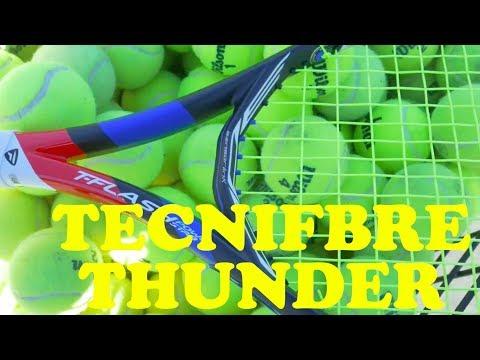 Bringing the Tecnifibre Thunder